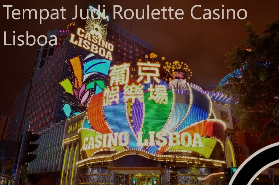 Tempat Judi Roulette Casino Lisboa